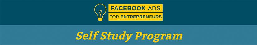 Facebook Ads for Entrepreneurs Self Study