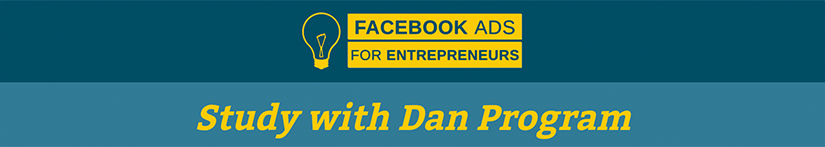 Facebook Ads for Entrepreneurs Study With Dan