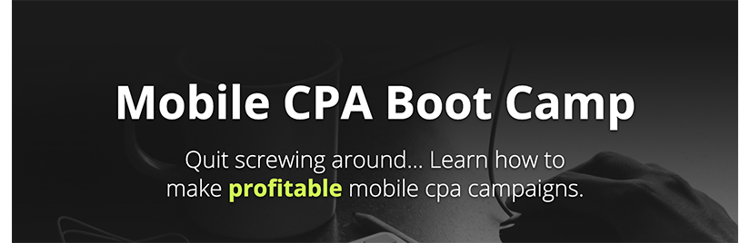 Mobile CPA Boot Camp Free Download