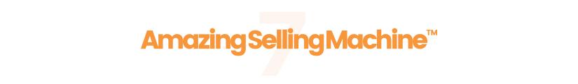 Amazing Selling Machine 7 Free Download