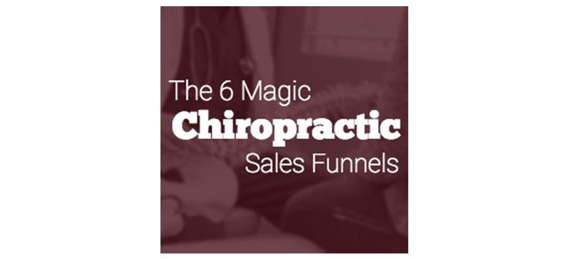 Ben Adkins - The 6 Magic Chiropractic Funnels