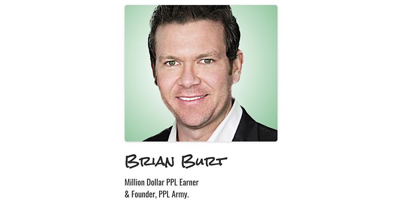 Brian Burt - PPL Army 100 Days to $100k