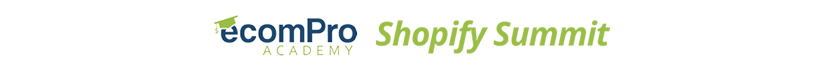 E-com Pro Academy Shopify Summit Free Download