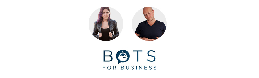 Scott Oldford and Katya Sarmiento - Bots for Business