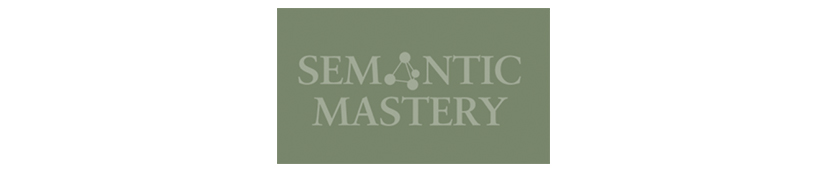 Semantic Mastery