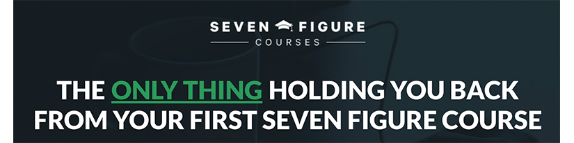 Seven Figure Courses Free Download