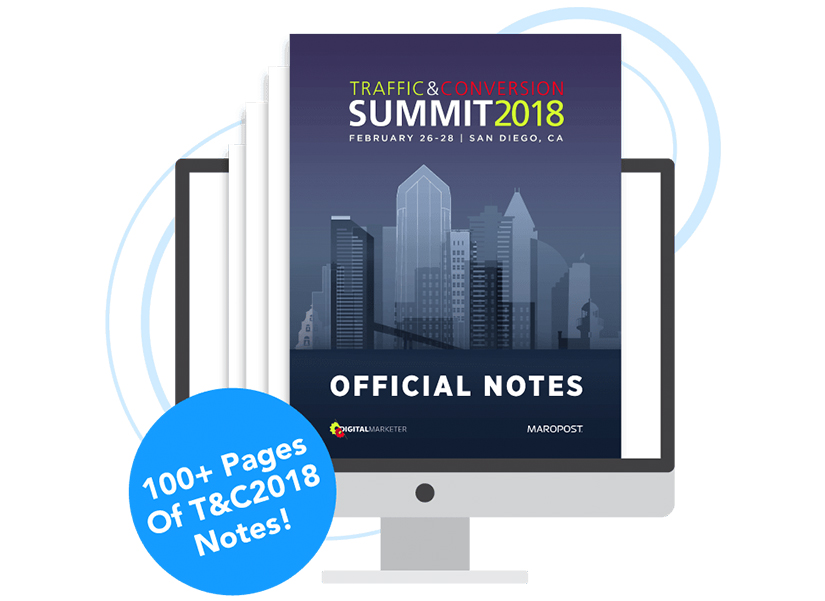 Traffic & Conversion Summit 2018 Notes Free Download