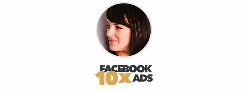 Joanna Wiebe - 10x Facebook Ads