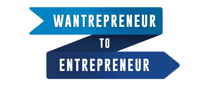 Wantrepreneur to Entrepreneur Bootcamp Free Download