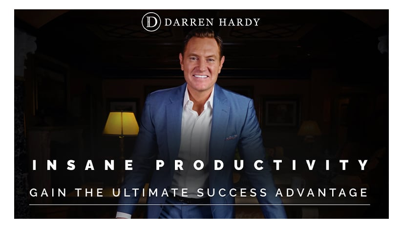 Darren Hardy Insane Productivity