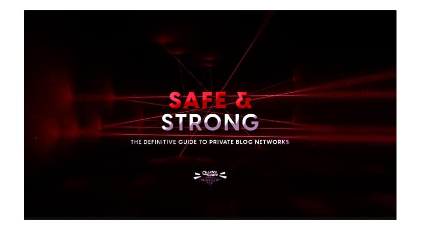 Safe & Strong- The Definitive Guide To Private Blog Networks
